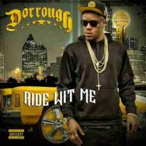 Ride Wit Me BY Dorrough